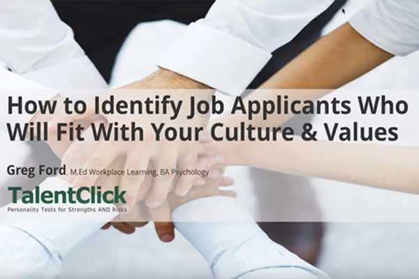 identify job applicants that fit with your culture and values